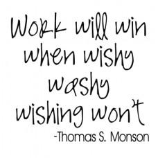 Work Will Win...