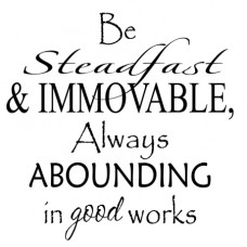 Be Steadfast...