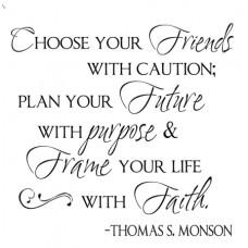 Choose Your Friends...