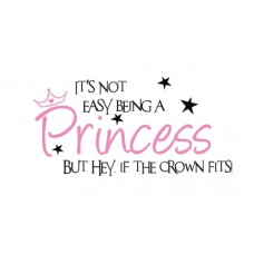 It's Not Easy Being A Princess...