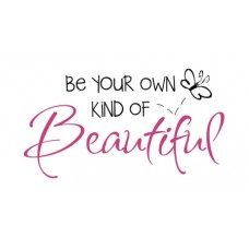 Be your own kind...