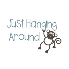 Just Hanging Around...