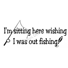 Wishing I Was Out Fishing...